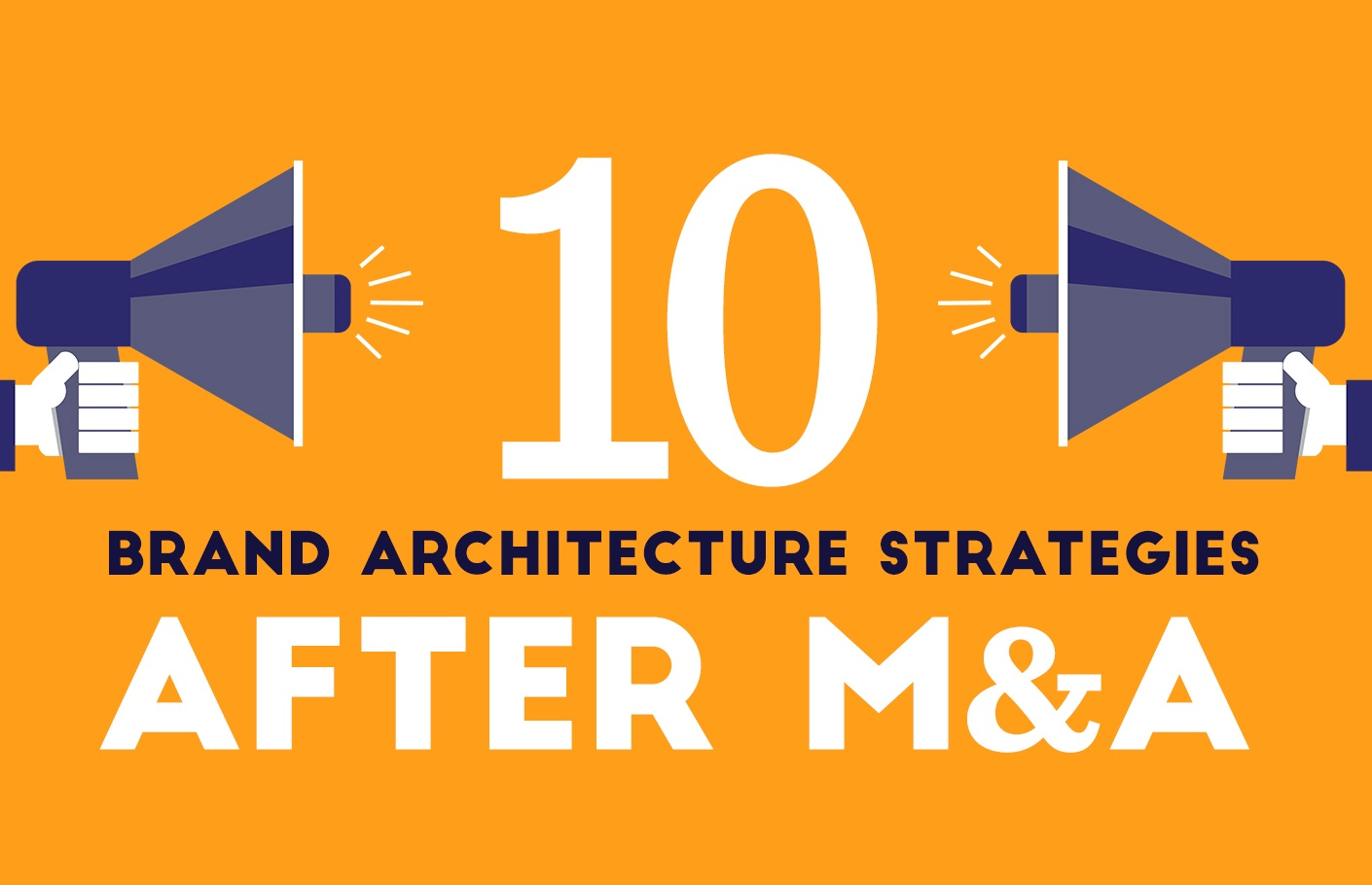 10 Brand Architecture Strategies After M&A