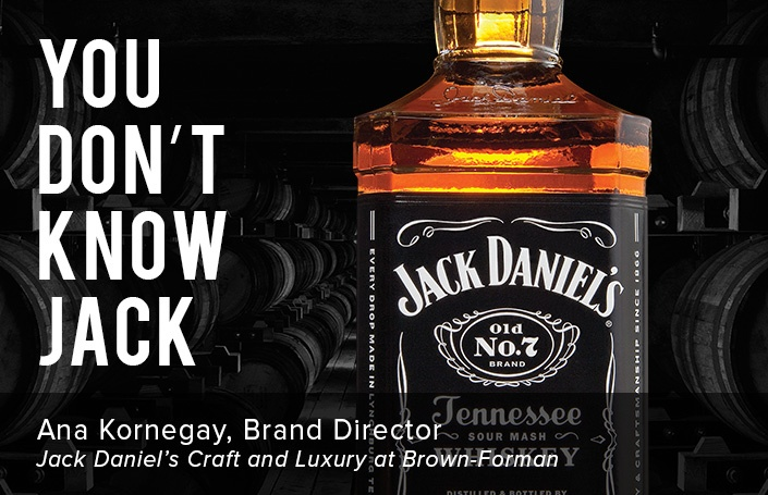 You Don't Know Jack - Ana Kornegay, Brand Director of Jack Daniel's Craft and Luxury, Brown-Forman