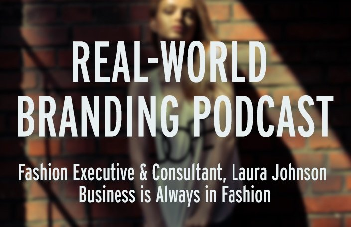 Laura Johnson, fashion executive and consultant: Business is Always in Fashion