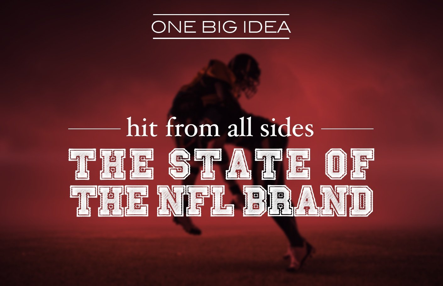 One Big Idea: Hits from All Sides - The State of the NFL Brand