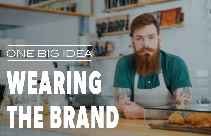 One Big Idea: Wearing the Brand