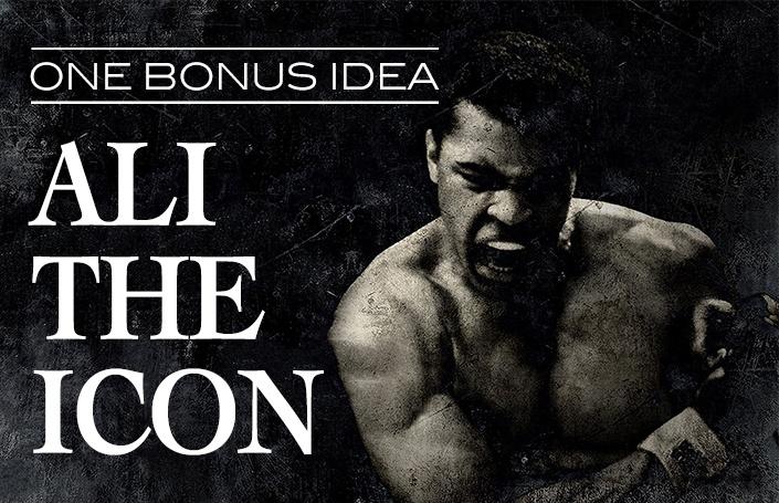One Bonus Idea: Ali the Icon