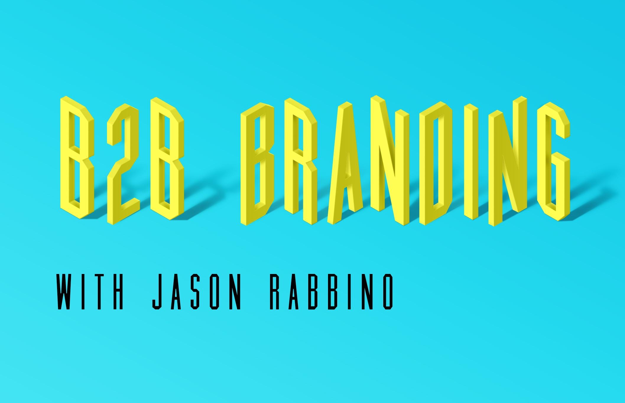 B2B Branding - Jason Rabbino, CEO of Saberhawk Growth Advisors
