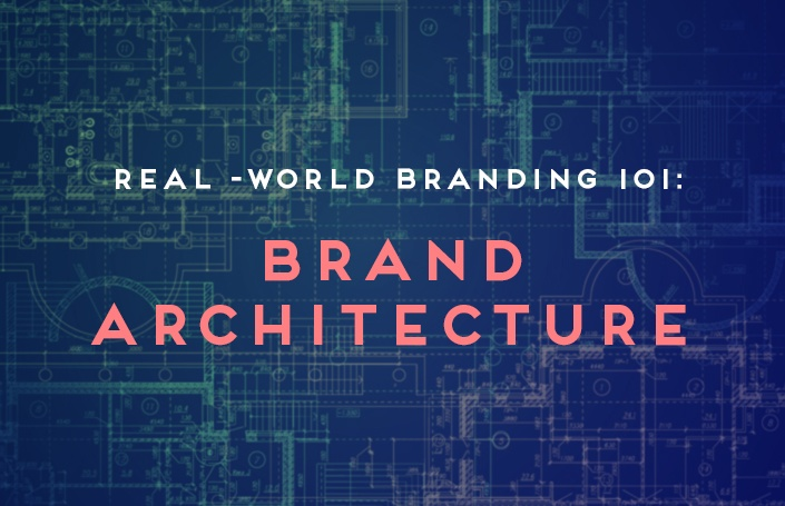 Real-World Branding 101: Brand Architecture