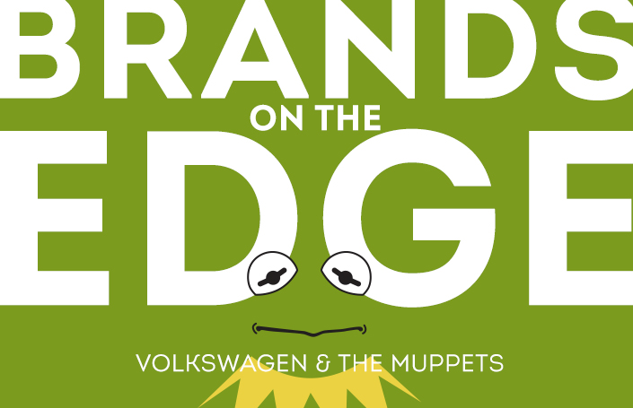 Brands on the Edge – Volkswagen and The Muppets