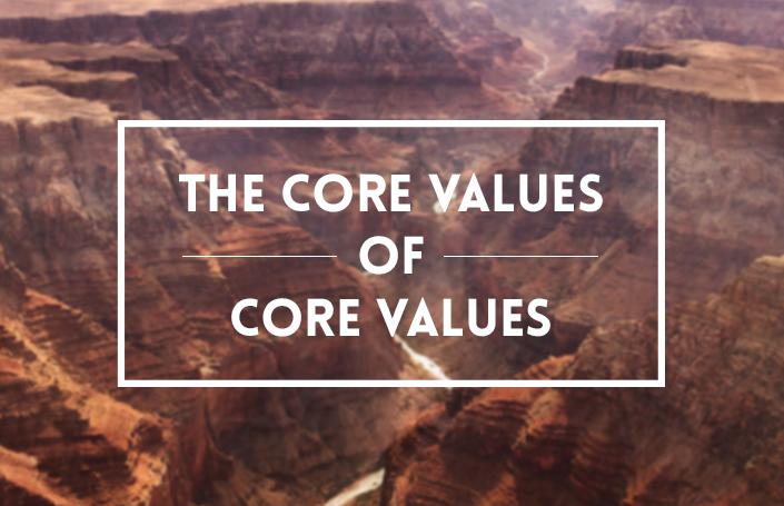 The Core Values of Core Values