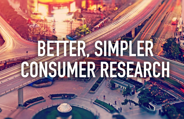 Better, Simpler Consumer Research