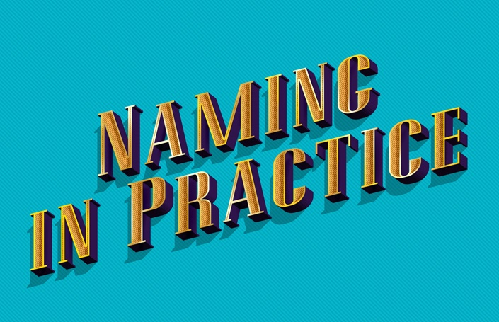 One Big Idea: Naming in Practice