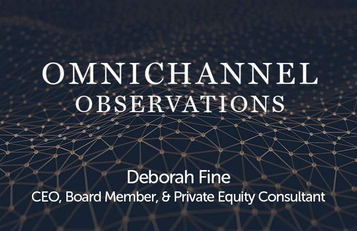 Omnichannel Observations: Deborah Fine - CEO, Board Member, and Private Equity Consultant