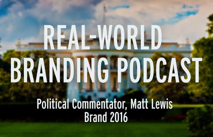 Political Commentator, Matt Lewis: Brand 2016