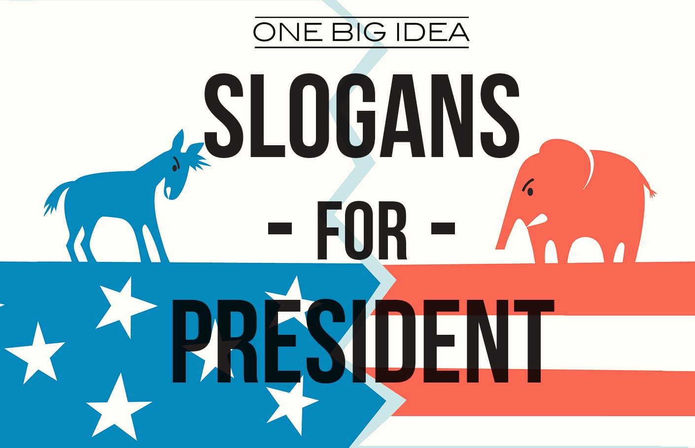 One Big Idea: Slogans for President