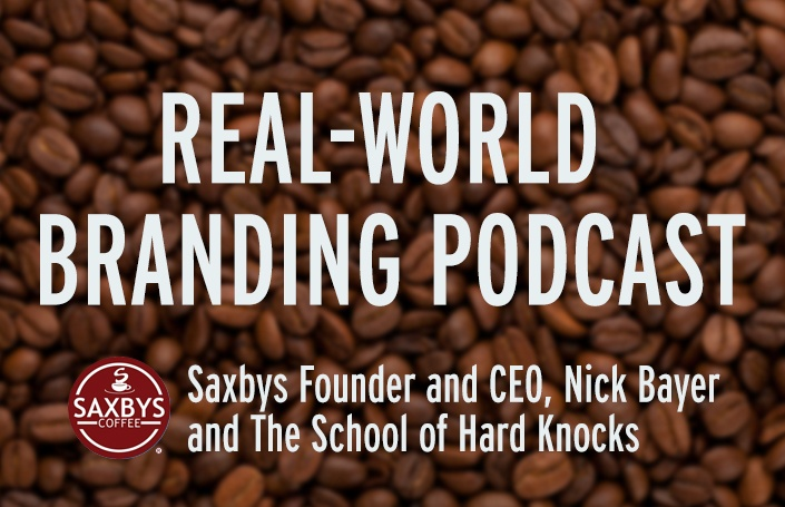 Saxbys Founder and CEO, Nick Bayer, and The School of Hard Knocks