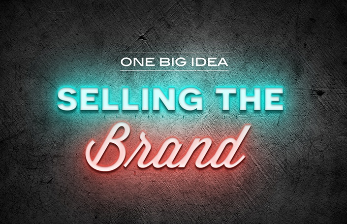 One Big Idea: Selling the Brand