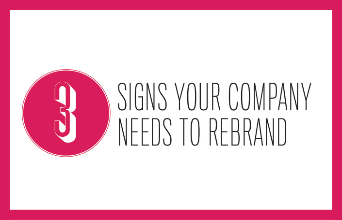 3 Signs Your Company Needs to Rebrand
