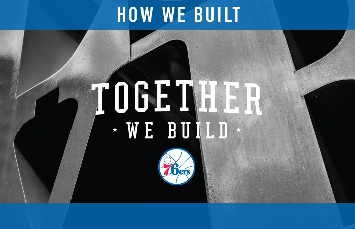 The Sixers—How We Built 'Together We Build'