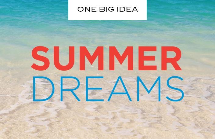 One Big Idea: Summer Dreams